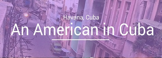 An American in Cuba Travel Guide